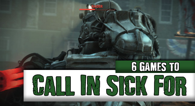 6 Games To Call In Sick For