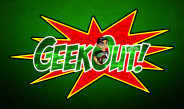 Geek Out! Live Streams Announced!